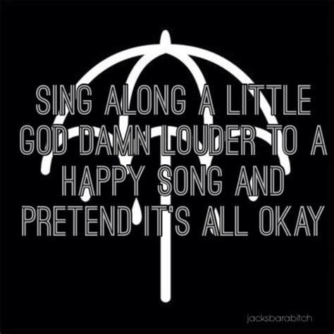Wedding Umbrella Quotes by Bring Me The Horizon Umbrella Quote Favorite Bands