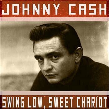 swing low sweet chariot chords johnny cash swing low sweet chariot 2012 johnny cash high