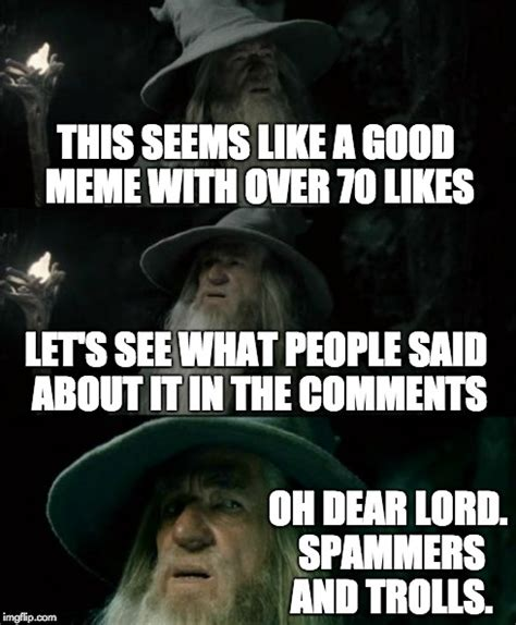 Oh Dear Lord Meme - confused gandalf meme imgflip