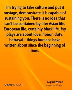 culture of honor sustaining august wilson quotes quotehd