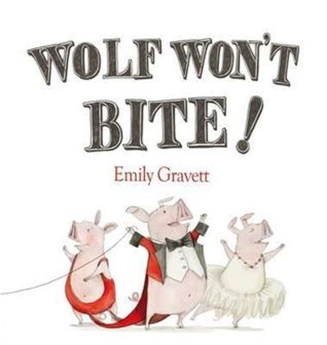won t wolf won t bite by emily gravett reviews discussion bookclubs lists