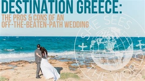 8 Pros And Cons Of A Destination Wedding by Destination Greece Pros Cons Of An The Beaten Path