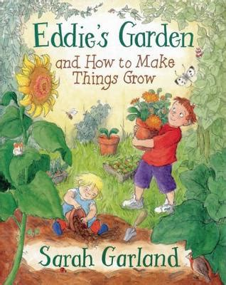 s hair the that grows books eddie s garden and how to make things grow by
