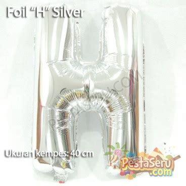 Balon Huruf Foil Silver foil huruf quot h quot silver pestaseru toko grosir perlengkapan pesta