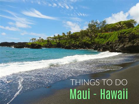 things to do on maui 23 incredible things to do in maui divergent travelers
