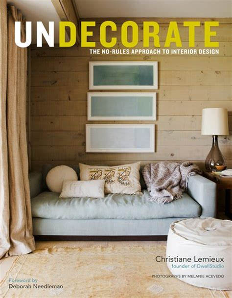 book interior design undecorate the no rules approach to interior design