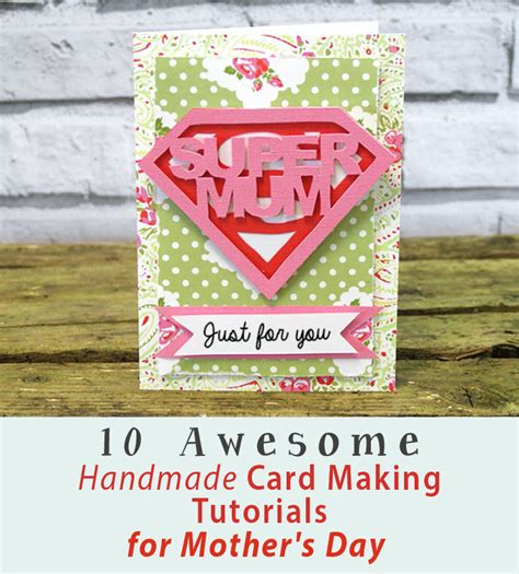 Handmade Card Tutorials - 10 awesome handmade card tutorials for s day