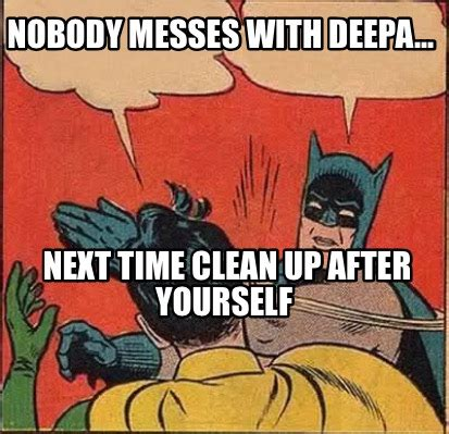 Clean Up Meme - clean up after yourself meme bing images