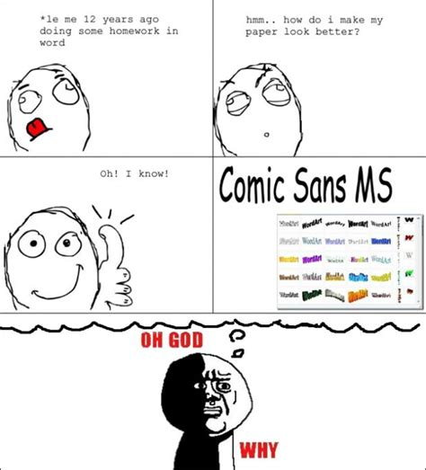 Comic Sans Meme - 135 best images about comics on pinterest funny rage