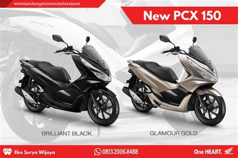Pcx 2018 Otr Bandung by Harga Kredit Motor Honda All New Pcx Terbaru Wilayah