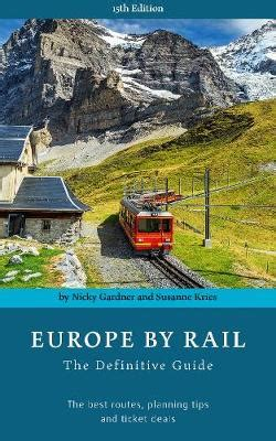 europe by rail the definitive guide books europe by rail 15th edition the definitive guide