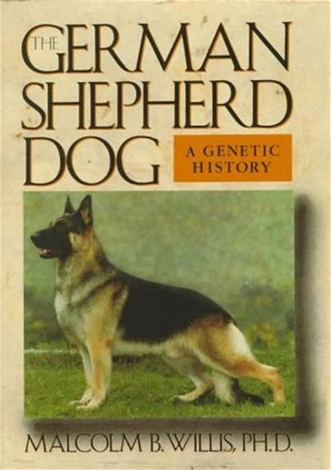your german shepherd your series books the german shepherd a genetic history by malcolm b