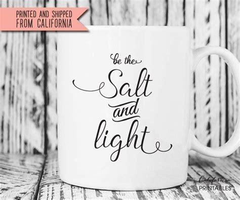 salt and light bible be the salt and light mug salt and light mug bible verse