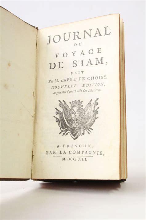 Choisy Dit Abb 233 De Choisy Journal Du Voyage De Siam