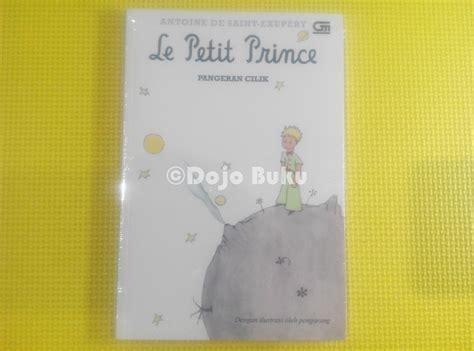 Novel Pangeran Cilik Le Petit Prince jual pangeran cilik le petit prince original antoine