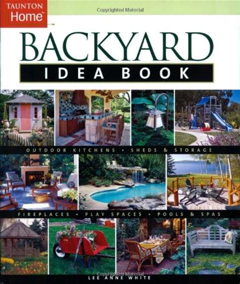 backyard books backyard idea book outdoor kitchens sheds storage