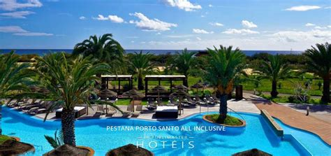 porto santo all inclusive pestana porto santo all inclusive