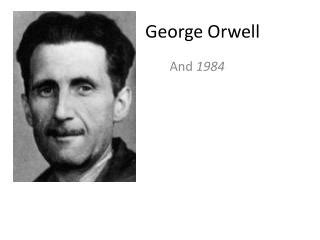 george orwell biography in english ppt george orwell powerpoint presentation id 301095