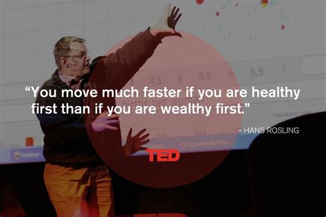 hans rosling best quote inspiring quotes from ted luca isabella organization