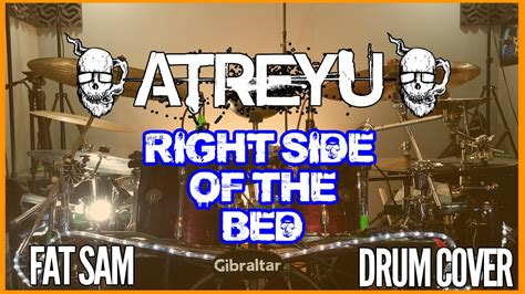 atreyu right side of the bed right side of the bed atreyu fat sam drum cover youtube