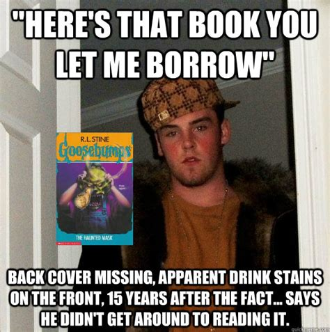 Meme Book - scumbag steve borrows a book memes quickmeme