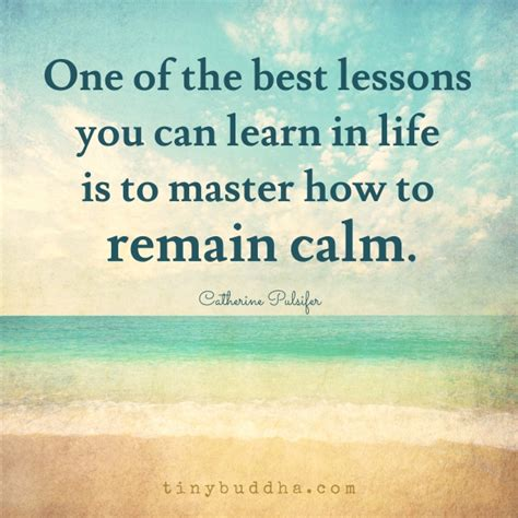 how to your to be calm in mastering how to remain calm tiny buddha
