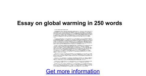 sle essay global warming 250 words essay essay on global warming in 250 words