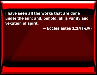 Vanity And Vexation by Bible Verse Powerpoint Slides For Ecclesiastes 1 14