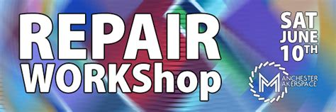 News Events Manchester Makerspace Repair It Yourself With Our