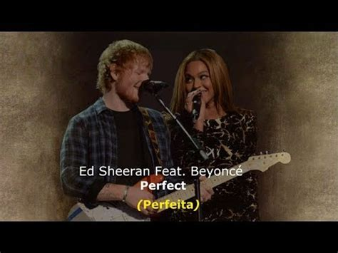 ed sheeran perfect feat perfect ed sheeran feat beyonc 233 legendado tradu 231 227 o