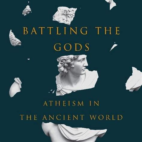quot battling the gods atheism in the ancient world quot public radio tulsa