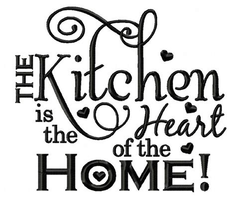kitchen is the heart of the home the kitchen is the heart of the home embroidery design