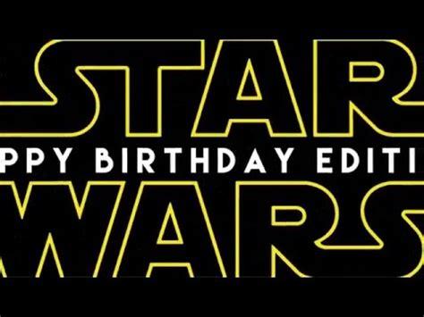 imagenes happy birthday star wars star wars happy birthday edition youtube