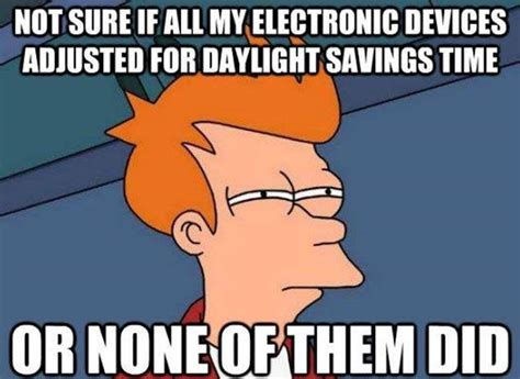 Meme Time - daylight savings time meme roundup family tech zone