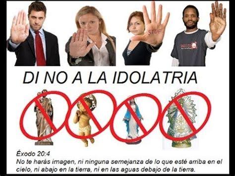 imagenes biblicas de idolatria dios detesta la idolatria youtube