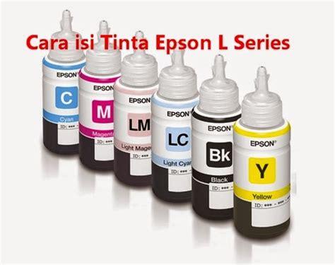 Tinta Warna Printer Epson L120 cara isi ulang tinta epson l series dahlan epsoner