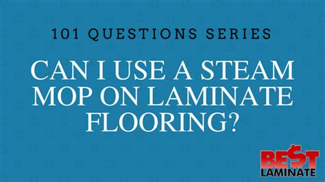 can i use a steam mop on laminate flooring