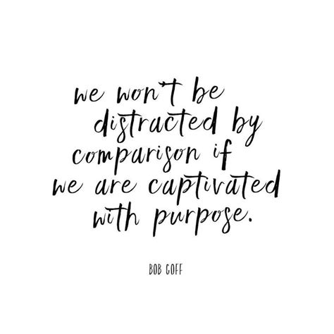 Comparison Quotes by 25 Best Ideas About Purpose On Purpose