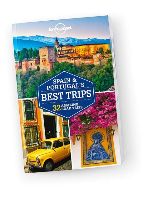 lonely planet best trips lonely planet spain portugal s best trips travel guide