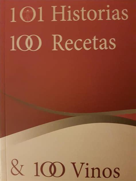 101 historias del boom 101 historias 100 recetas y 100 vinos enoturismo vino visitar bodegas cata de vino curso