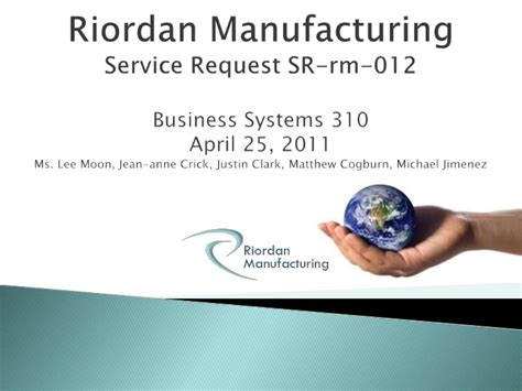new process design for riordan manufacturing team a week5 riordan manufacturing service request sr rm 012