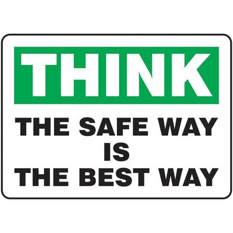 safety sign think the safe way is the best way 7 x 10