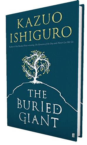 the buried giant the buried giant by kazuo ishiguro everybody s talking about the buried giant theburiedgiant