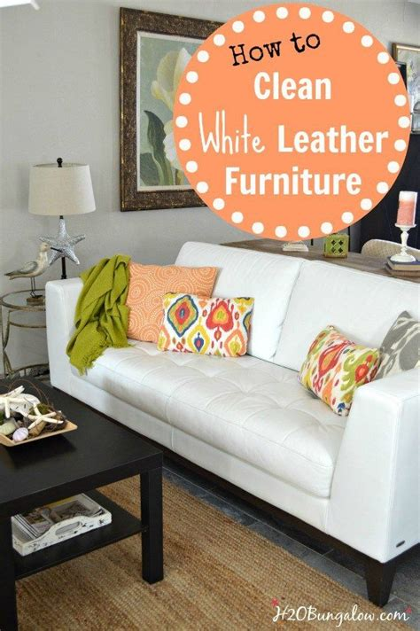 How To Clean White Leather Sofa At Home 13 Best Images About Cleaning Notes On Pinterest Upholstery Cleanses And White Leather