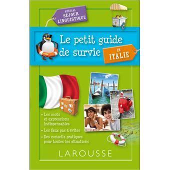 italien le guide b00jsio1be le petit guide de survie sp 233 cial italie broch 233 collectif achat livre ou ebook prix fnac com