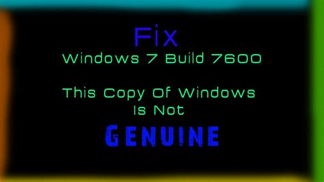 wallpaper for not genuine windows 7 how to fix windows 7 build 7600 this copy of windows is