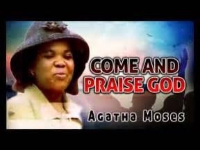 agatha moses praise 1 agatha moses come and praise god gospel