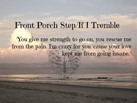 Front Porch Step If I Tremble front porch step if i tremble my edit other porches and other