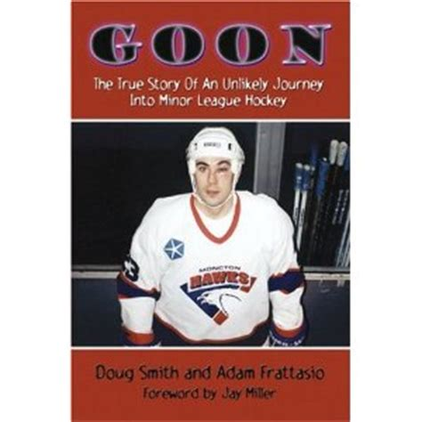 goon memoir of a minor league hockey enforcer 2d ed books call for quot goon quot the big kibitz