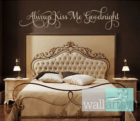 wall hangings for bedroom always kiss me goodnight vinyl wall decal master bedroom wall